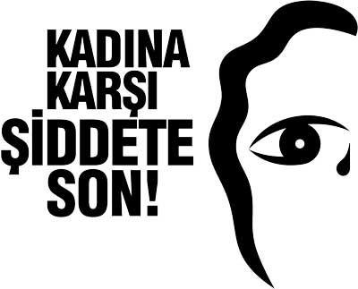 KADINA YÖNELİK ŞİDDETE SON!