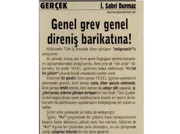GENEL GREV GENEL DİRENİŞ BARİKATINA!