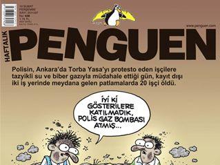 PENGUEN DERGİSİ'NİN  ANKARA TORBA YASA EYLEMİNE BAKIŞI