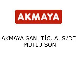 AKMAYA SAN. TİC. A. Ş.'DE MUTLU SON
