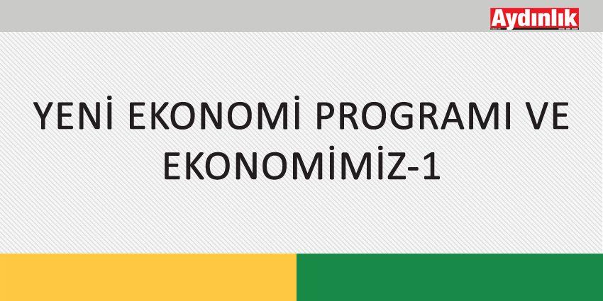 YENİ EKONOMİ PROGRAMI VE EKONOMİMİZ-1