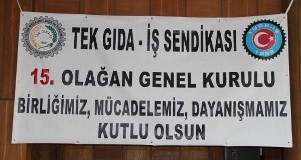 TEKGIDA-İŞ SENDİKASI'NIN 15. OLAĞAN GENEL KURULU