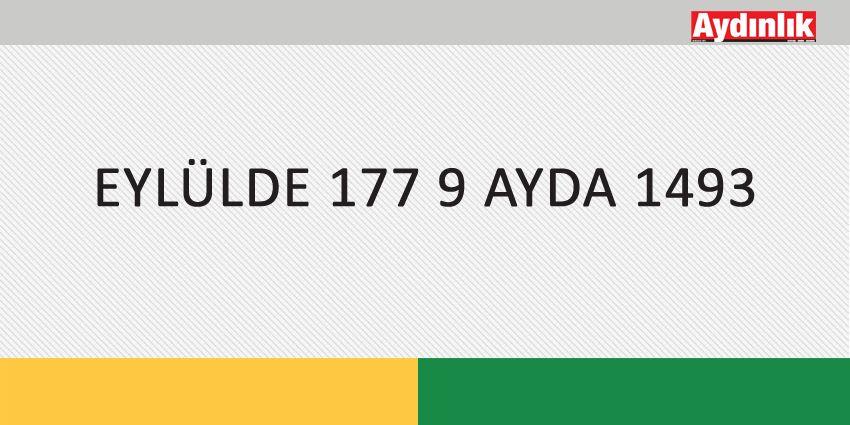 EYLÜLDE 177 9 AYDA 1493