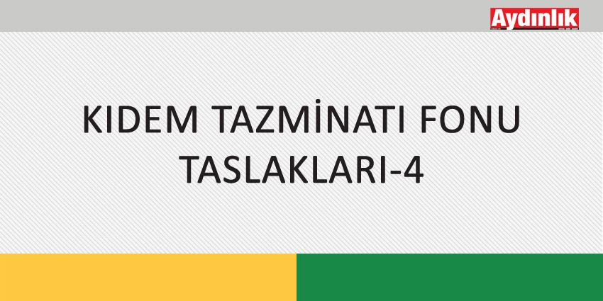 KIDEM TAZMİNATI FONU TASLAKLARI-4