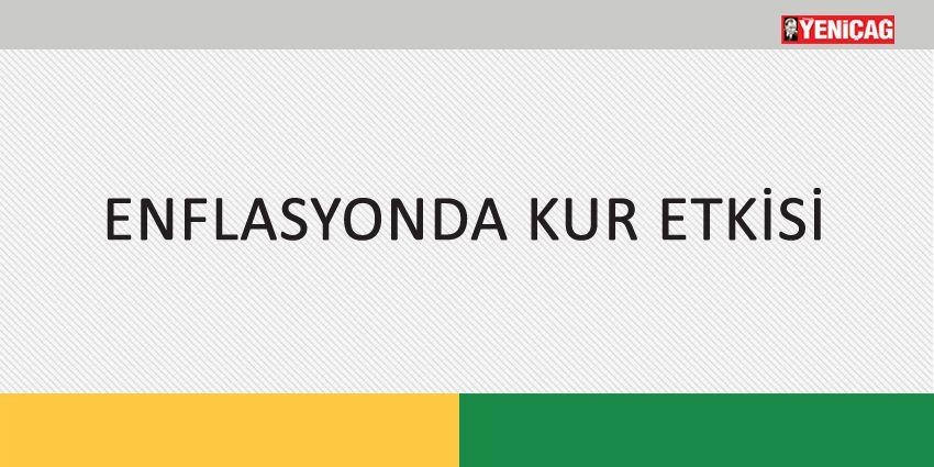 ENFLASYONDA KUR ETKİSİ