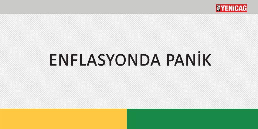 ENFLASYONDA PANİK