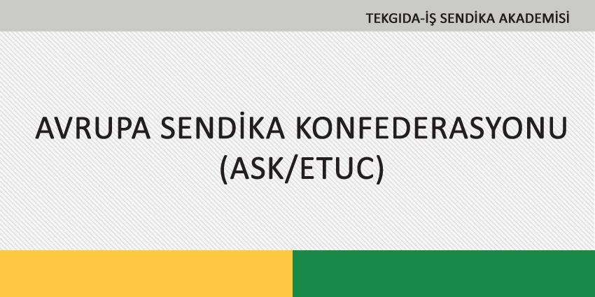 AVRUPA SENDİKA KONFEDERASYONU (ASK/ETUC)